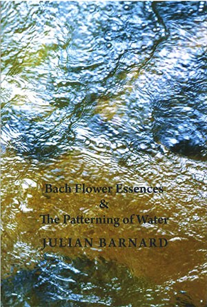 Bach Flower Essences & The Patterning of Water