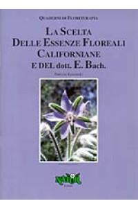 La Scelta Delle Essenze Floreali Californiane e del dott. E. Bac